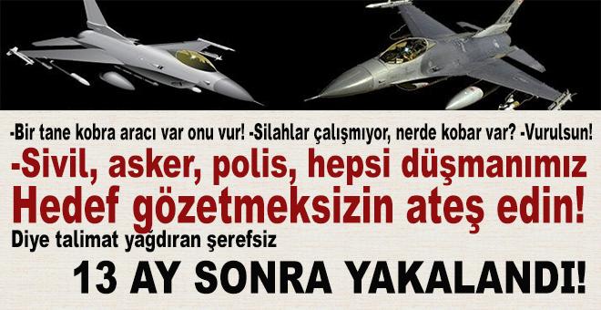 """""""Sivil, asker, polis, hepsi düşmanımız, hedef gözetmeksizin ateş edin"""" diyen hain yakalandı!"""
