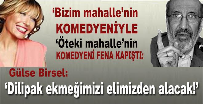 """Gülse Birsel: """"Abdurrahman Dilipak mesleğimizi çaldı!"""""""