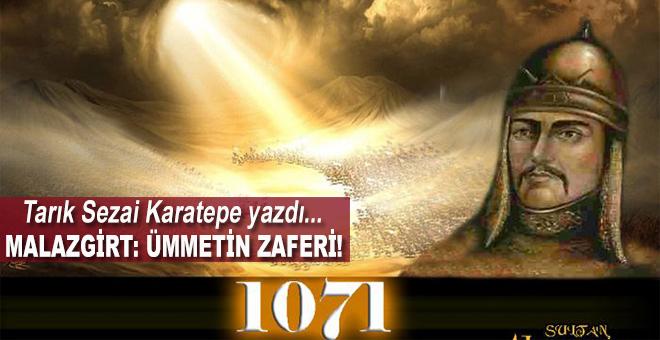 Tarık Sezai Karatepe yazdı; Malazgirt; Ümmetin Zaferi!