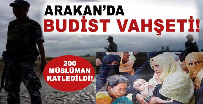 Budist vahşeti; Arakan'da 3 günde 200 Rohingyalı Müslüman katledildi!
