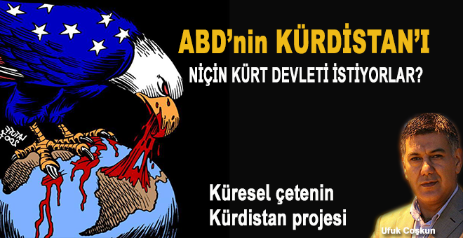 """ABD niçin kukla bir """"Kürdistan"""" kurmaya çalışıyor?"""