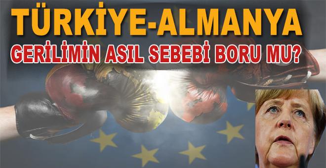 Almanya-Türkiye geriliminin asıl sebebi boru mu?