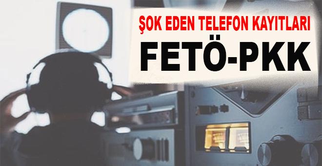 Şok telefon kayıtları ortaya çıktı; FETÖ-PKK konuşmaları!
