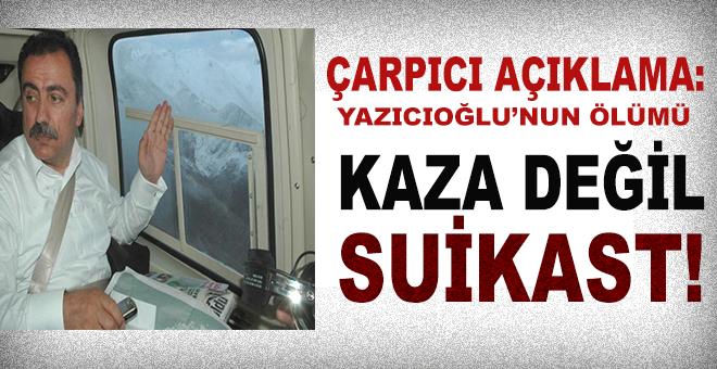 Çarpıcı açıklama; Muhsin Yazıcıoğlu'nun ölümü kaza değil, suikast!