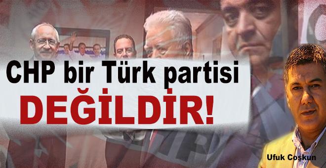 Ufuk Coşkun: CHP bir Türk partisi değildir!