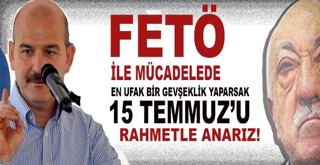 """""""FETÖ ile mücadelede en ufak gevşeklik yaparsak 15 Temmuz'u rahmetle anarız!"""""""