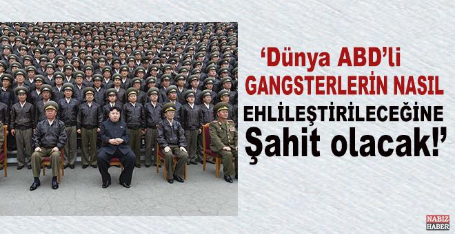"""""""Dünya, Kuzey Kore'nin, ABD'li gangsterleri nasıl ehlileştireceğine şahit olacak!"""""""