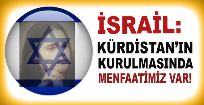 İsrail: Kürdistan'ın kurulmasında menfaatimiz var!