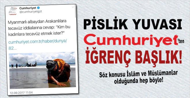 """Pislik yuvası """"Cumhuriyet""""ten iğrenç başlık!"""