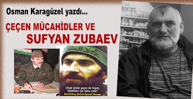 Çeçen mücaihdler ve Sufyan Zubaev