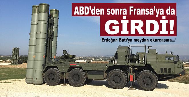"""Türkiye'nin S-400 alımı; ABD'den sonra Fransa'ya da girdi; """"Erdoğan Batı'ya meydan okudu.."""""""