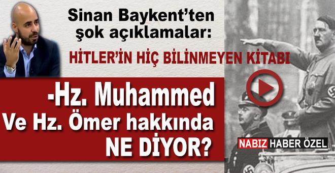 Baykent açıkladı; Hitler'in 'Siyasî vasiyetim' dediği kitapta, Hz. Muhammed ve Hz. Ömer'le ilgili ne diyor?