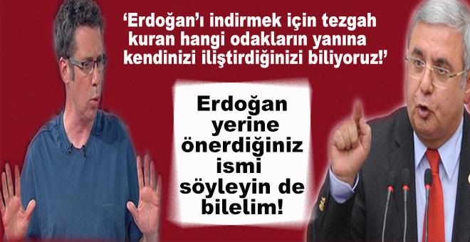 """""""Erdoğan'ı indirmek için tezgah kuran hangi odakların yanına kendinizi iliştirdiğinizi görüyoruz!"""""""
