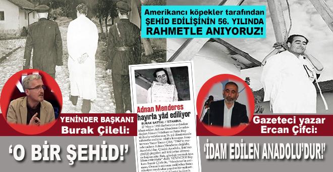 Amerikancı katillere lânet, Şehid Adnan Menderes'e rahmet!