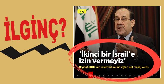 """""""Irak'ın kuzeyinde ikinci bir İsrail'e izin vermeyiz!"""""""