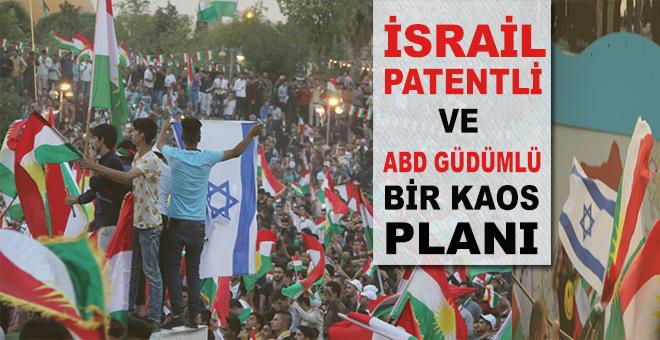 """""""İsrail patentli ve ABD güdümlü bir kaos planı!.."""""""