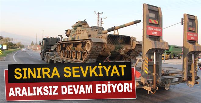 Sınıra askeri araç sevkiyatı aralıksız devam ediyor!