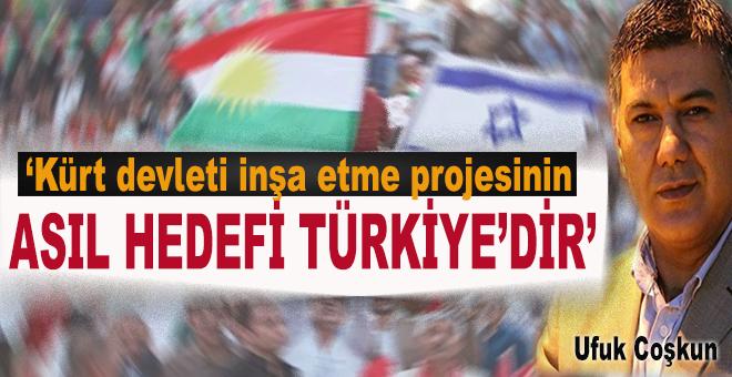 """Ufuk Coşkun: """"Kürt devleti inşa etme projesinin temel hedefi Türkiye'dir!"""""""