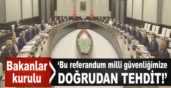 """Bakanlar kurulu sona erdi; """"Türkiye'nin Milli Güvenliğine doğrudan bir tehdit!"""""""