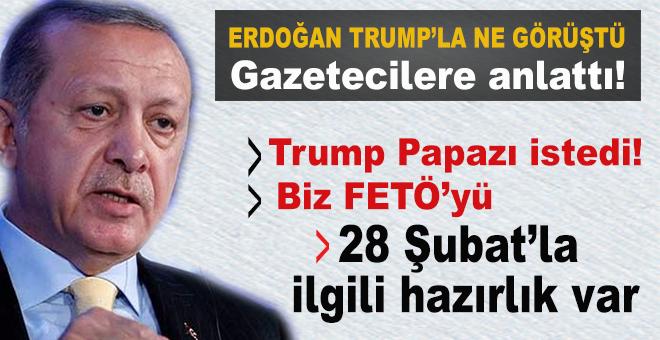 """Cumhurbaşkanı Erdoğan Trump'la ne görüştüklerini açıkladı; """"Onlar papazı istediler..."""""""