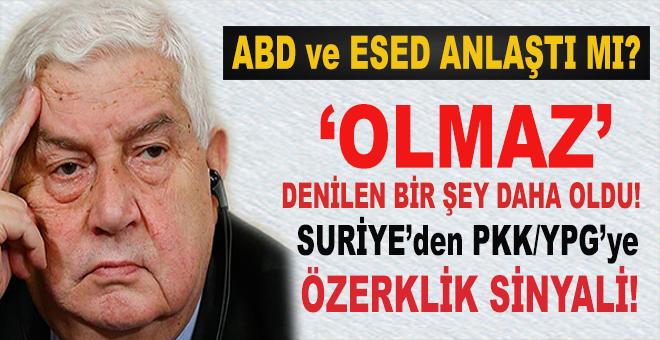 """""""Olmaz"""" denilen birşey daha oldu; Suriye'den PKK/YPG'ye Özerklik sinyali!"""