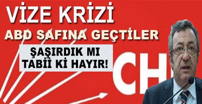 Vize krizinde CHP'de ABD saflarına geçti!