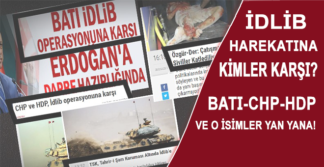 İdlip harekatına kimler karşı? Batı, CHP, HDP ve o isimler aynı safta!