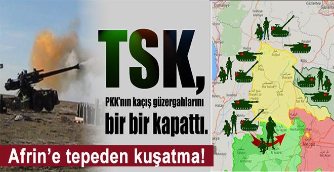 Afrin'e tepeden kuşatma!