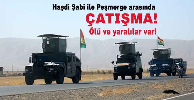 Haşdi Şabi ve Peşmerge arasında çatışma!