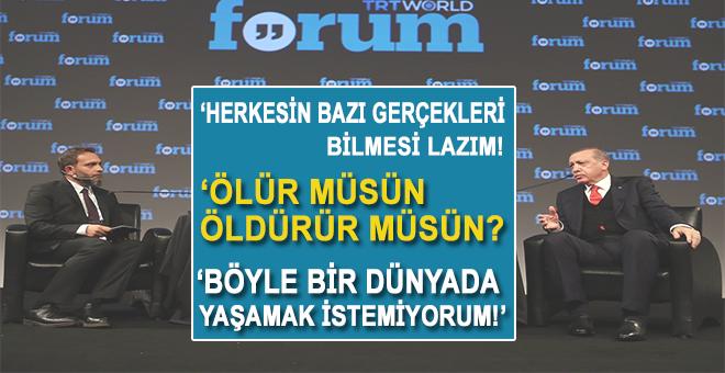 """Cumhurbaşkanı Erdoğan: """"Böyle bir dünyada yaşamak istemiyorum!"""""""