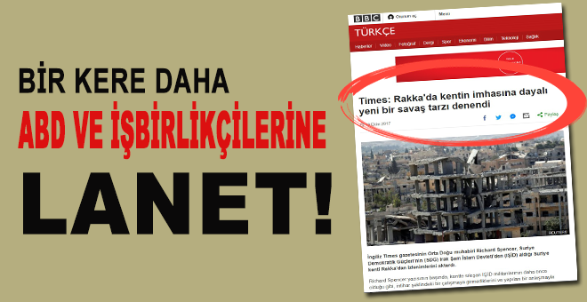 """Times: """"Dün Rakka'da hayatta tek bir sivil yoktu!"""" Rakka IŞİD'den """"kurtarıldı""""(!)"""