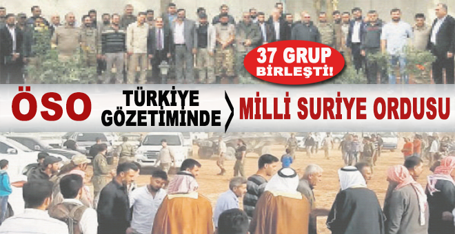 Suriye'de, 37 Grup, Türkiye gözetiminde birleşti!