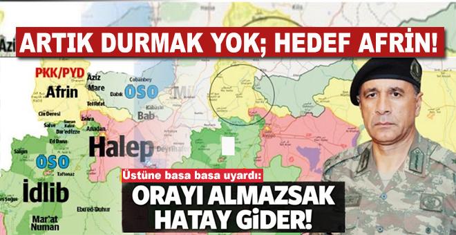'Afrin'i almazsak Hatay gider'