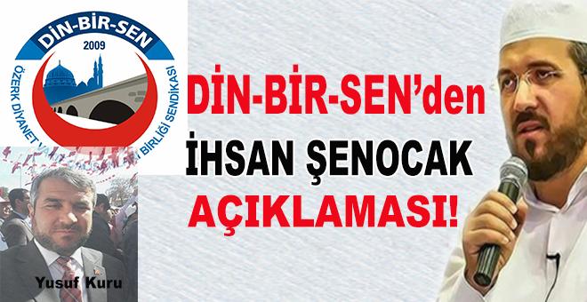 Din-Bir-Sen'den İhsan Şenocak açıklaması!