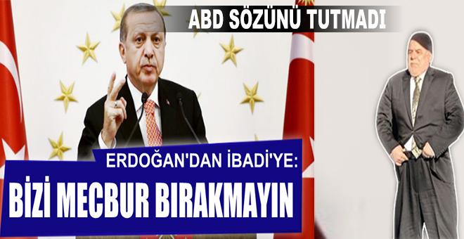 """Cumhurbaşkanı Erdoğan'dan İbadi'ye: """"Bizi mecbur bırakmayın!"""""""