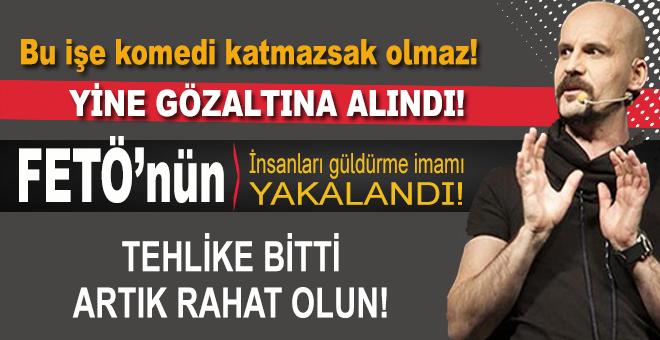 FETÖ'nün 'insanları güldürme imamı' Atalay Demirci yeniden gözaltına alındı!