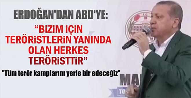 """Cumhurbaşkanı Erdoğan'dan ABD'ye: """"""""Bizim için teröristlerin yanında olan herkes teröristtir"""""""