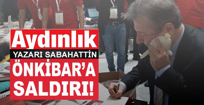 Aydınlık yazarı Sabahattin Önkibar'a saldırı!