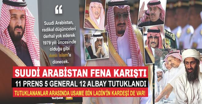 Suudi Arabistan karıştı; 11 Prens, 5 General ve 12 Albay tutuklandı!