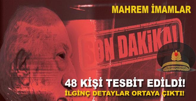 TSK'daki mahrem imamlar deşifre oldu! 48 isim belirlendi!