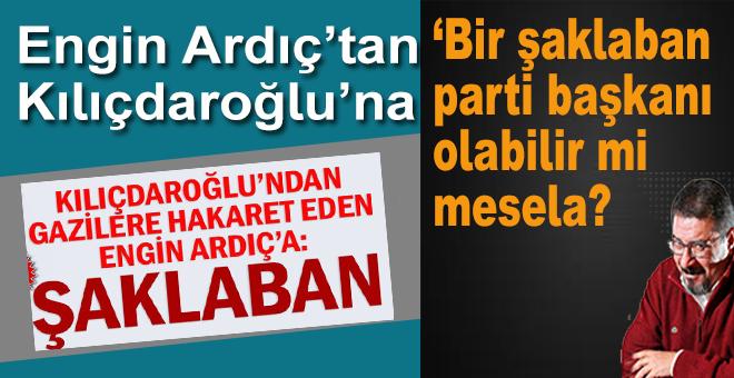 Engin Ardıç'tan, kendisine 'şaklaban' diyen Kılıçdaroğlu'na sert cevap!