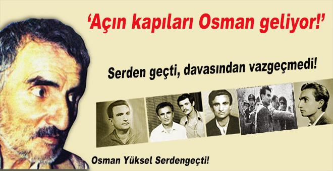 """""""Açın kapıları Osman geliyor!"""""""