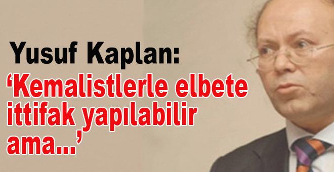 """Yusuf Kaplan: """"Kemalistlerle elbette ittifak yapılabilir ama…"""""""