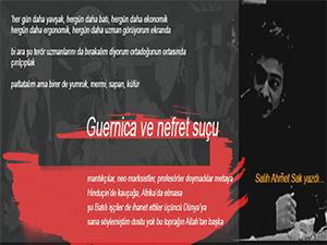 Salih Ahmet Sak yazdı; Guernica ve nefret suçu...