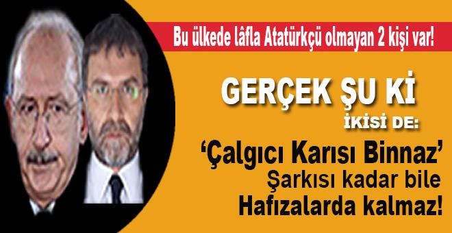 """""""Bu ülkede lâfla Atatürkçü olmayan 2 kişi var... Ama öyle lafla Atatürkçülük olmaz..."""""""