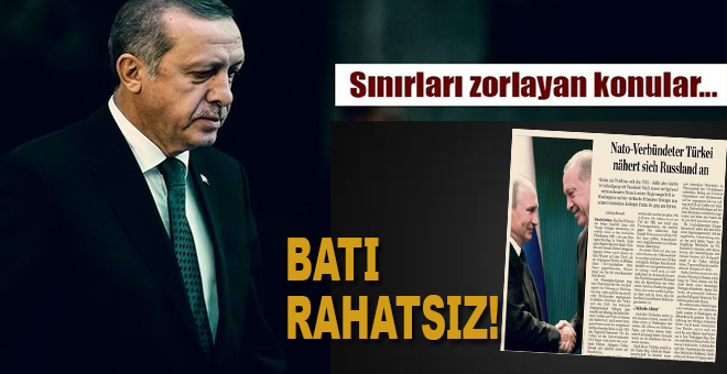 Avrupa Türkiye-Rusya yakınlaşmasından rahatsız!