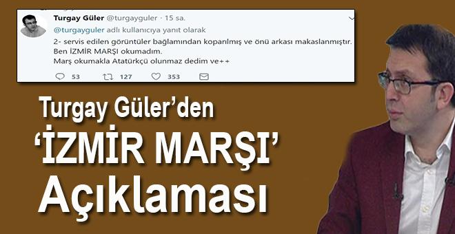 """Turgay Güler'den """"İzmir Marşı"""" açıklaması!"""