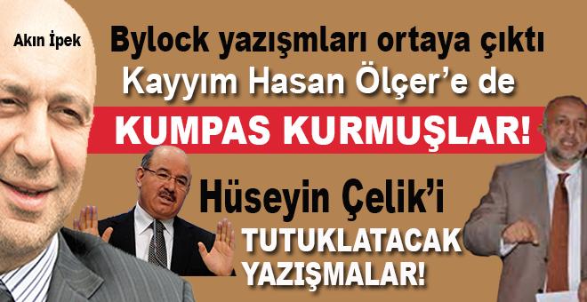 Akın İpek'in Bylock yazışmaları ortaya çıktı; Kayyım Hasan Ölçer'e de tezgâh kurmuşlar!