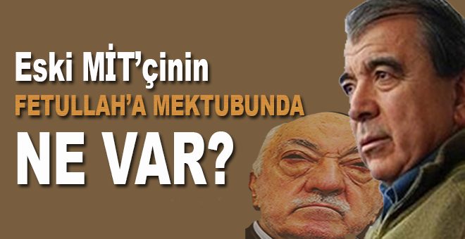 Tutuklu MİT'çinin Fetullah'a mektubunda ne var?