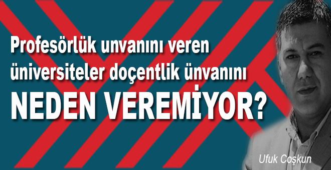 Profesörlük unvanını verebilen Türk üniversiteleri neden doçentliği veremez?